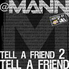 Mann - Tell A Friend (Hosted by DJ ill Will & The LA Leakers)