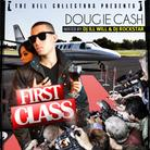 Dougie Cash - First Class (Hosted by DJ ill Will & DJ Rockstar)