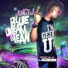 Blue Dream & Lean (Hosted by DJ Scream)