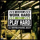 Work Hard Play Hard (Remix)
