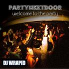 PartyNextDoor - Welcome To The Party