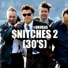 Snitches 2 (30's)