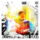 AK - Blessings In The Gray