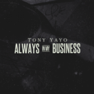 Tony Yayo - Always In My Business