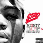 Stro - Mighty Healthy '16
