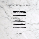 Ty Dolla $ign & HWLS - Plays