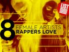 8 Female Artists Rappers Love