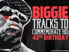 Biggie Tracks To Commemorate His 43rd Birthday