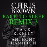 Chris Brown - Back To Sleep (Remix) Feat. Tank, R. Kelly & Anthony Hamilton
