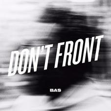 Bas - Don't Front