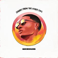 WizKid - Sounds From The Other Side [Album Stream]