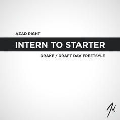 Intern To Starter (Draft Day Freestyle)