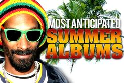 HNHH's Most Anticipated Summer Albums