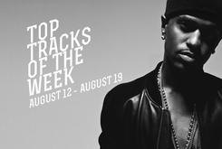 Top Tracks Of The Week: August 12-19