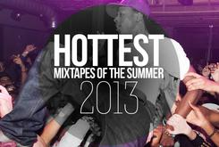 15 ‪Hottest Mixtapes Of The Summer 2013