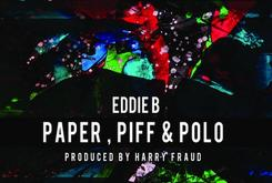 "Album Stream: Eddie B & Harry Fraud's ""Paper, Piff & Polo"""