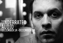 Underrated Audio: December 14- December 20