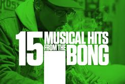 15 Musical Hits From The Bong