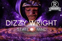 "Review: Dizzy Wright's ""State Of Mind"" EP"