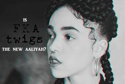 Is FKA Twigs The New Aaliyah?