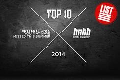 Top 10: Hottest Songs You May Have Missed This Summer
