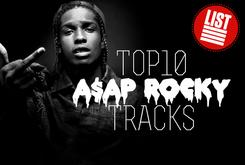 Top 10: A$AP Rocky Tracks