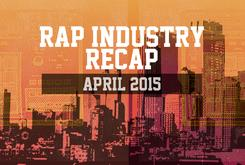 Rap Industry Recap: April