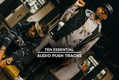 10 Essential Audio Push Tracks