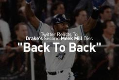 "Twitter Reacts To Drake's Second Meek Mill Diss, ""Back To Back"""