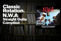 "Classic Rotation: N.W.A's ""Straight Outta Compton"""