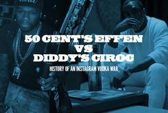 50 Cent's Effen Vs. Diddy's Ciroc: History Of An Instagram Vodka War