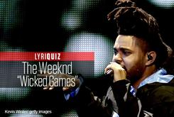 "LyriQuiz: The Weeknd - ""Wicked Games"""