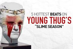 "5 Hottest Beats On Young Thug's ""Slime Season"""