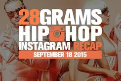 28 Grams: Hip Hop Instagram Recap (Sep 12-18)