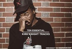 10 Essential Kirk Knight Tracks