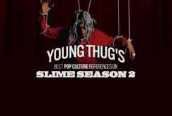 "Young Thug's Best Pop Culture References On ""Slime Season 2"""