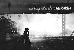 "Stream August Alsina's Sophomore Album ""This Thing Called Life"""