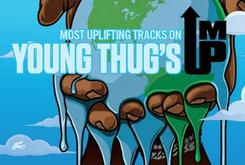 "Most Uplifting Tracks On Young Thug's ""I'm Up"""