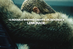 "13 Notable Writing Credits On Beyoncé's ""Lemonade"""