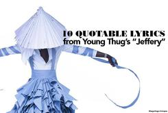 "10 Quotable Lyrics From Young Thug's ""JEFFERY"" Mixtape"