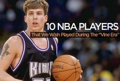 10 NBA Players We Wish Played During The Vine Era