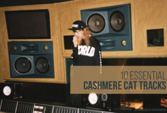 10 Essential Cashmere Cat Productions