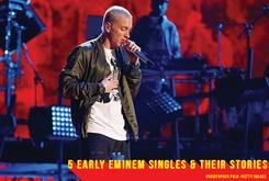 5 Early Eminem Singles & Their Stories