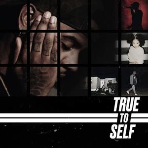 True To Self [Album Stream]