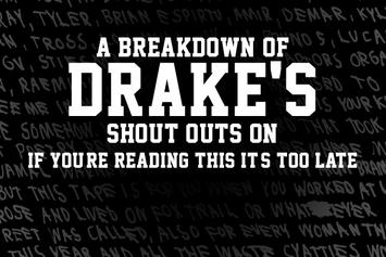 """A Breakdown Of Drake's Shout-Outs On """"If You're Reading This It's Too Late"""""""