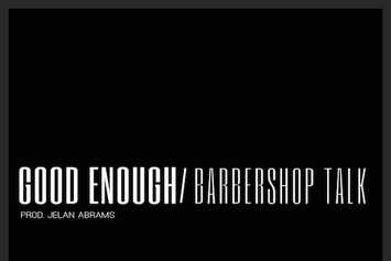 Good Enough/Barbershop Talk