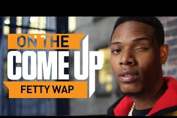 On The Come Up: Fetty Wap