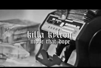 "Killa Kyleon ""Move That Dope (Freestyle)"" Video"