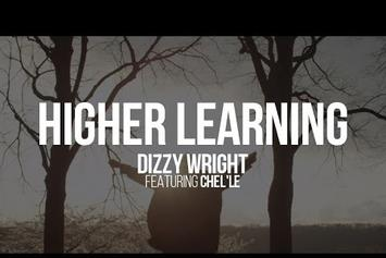 "Dizzy Wright ""Higher Learning"" Video"
