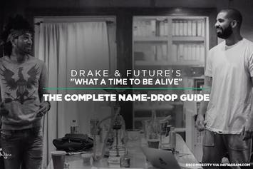 """Drake & Future's """"What A Time To Be Alive"""": The Complete Name-Drop Guide"""